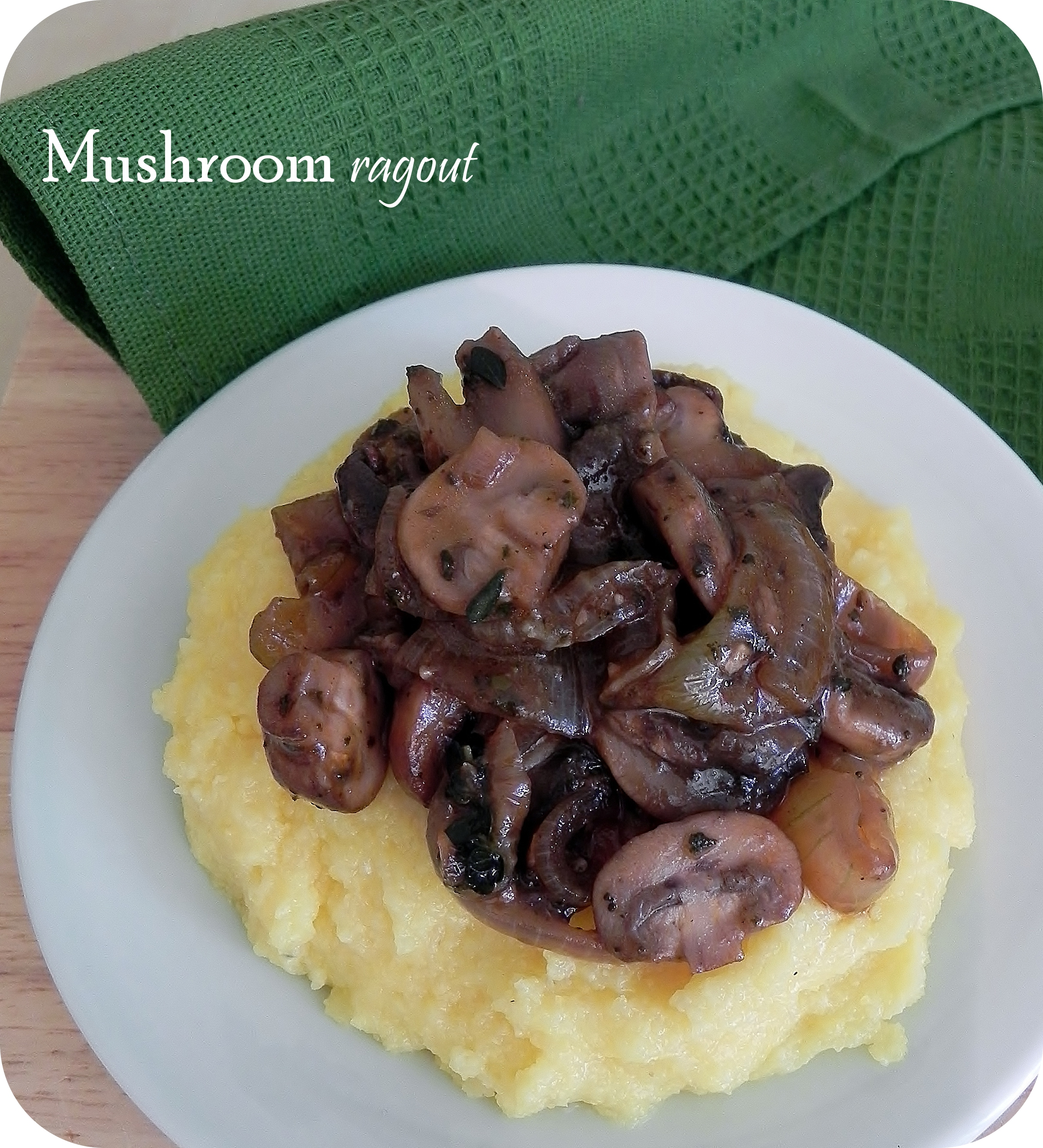 Polenta With A Leek And Mushroom Ragu Recipes — Dishmaps
